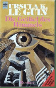 Le Guin, Ursula K. 1971. <em>The Lathe of Heaven</em>New York. Deutsche Erstausgabe: 1974. <em>Die Geißel des Himmels</em>. München.