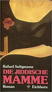<em>Die jiddische Mamme</em> (Seligmann 1990)